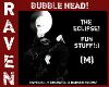 THE ECLIPSE HEAD BUBBLE!