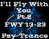 I'll Fly With You Pt.2
