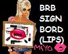 [Mi]BRB sign(LIPs)