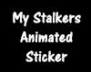 My Stalkers