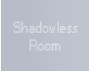 M̶.̶ Shadowless Room.