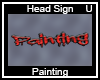 Painting Head Sign