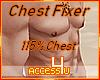 ! Chest Fixer 115%