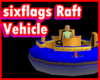 Sixflags Raft Vehicle