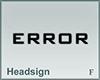 Headsign Error