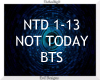 Not Today ~ BTS