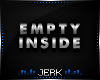 J| Empty Inside