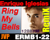 Enrique ring my bells RX