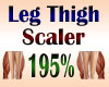 Leg Thigh Scaler 195%