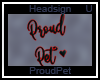 Proud Pet e Headsign