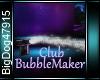 [BD]ClubBubbleMaker