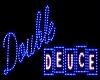 Double Deuce Sign