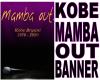 KOBE MAMBA OUT BANNER