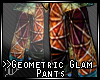 >>Geometric Glam Pants