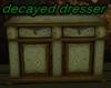 Decayed Dresser