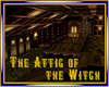 The Attic of the Witch