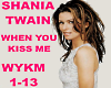 Shania-When You Kiss Me