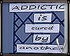 ADDICTION SIGN ᵛᵃ