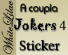 A Coupla Jokers4 Sticker