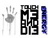 {EF} TouchMeAndDie