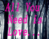 ~OP~ All You Need is...