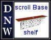Scroll Base Shelf