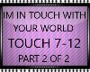 IM IN TOUCH W/UR WORLD 2