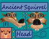 Ancient Squirrel Head F 