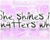 She Shines in a World...