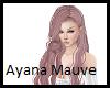Ayana Mauve