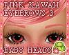 ! EYEBROWS 3 Pink Kawaii