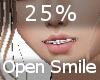 25% Open Smile F