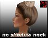 no shaduw neck fix w & m