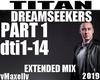 DREAMSEEKERS -Titan P1