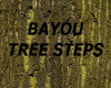 [LD] BAYOU TREE STEPS