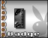 [TK] Badge: PLayBoy