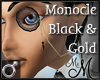 MM~ Black Gold Monocle