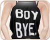 !NC Sasha BOY BYE Black