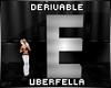 Derivable Letter E