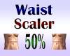 Waist Scaler 50%