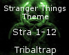 Stranger Things -Tribal-