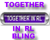 TOGETHER IN RL BLING