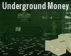 Underground Money ^deco^