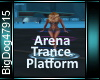 [BD]ArenaTrancePlatform