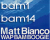 T- Wap Bam Boogie