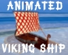 (S)Animated Viking Ship