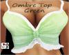 ~B~ Ombre Top Green