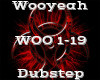 Wooyeah -Dubstep-