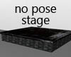 NO POSE Stage
