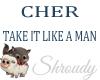 Cher-TakeItLikeAMan